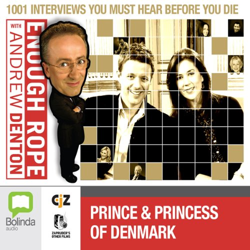Enough Rope with Andrew Denton: Crown Prince Frederik and Crown Princess Mary of Denmark cover art