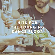 Hits for the Lounging Dance Floor