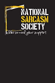 National Sarcasm Society Like We Need Your Support: 3 Months Workday Planner Undated Diary