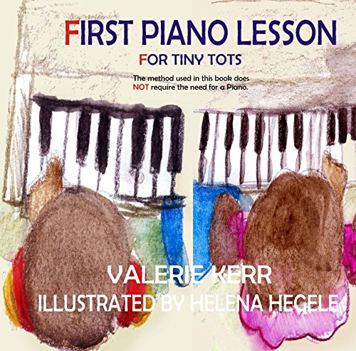 FIRST PIANO LESSON FOR TINY TOTS: Book 1 (English Edition)