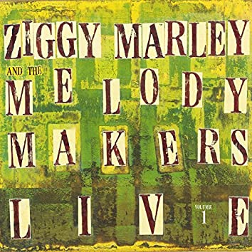 Ziggy Marley and the Melody Makers Live, Vol. 1