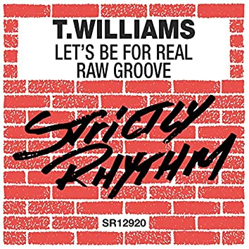 Let's Be For Real / Raw Groove