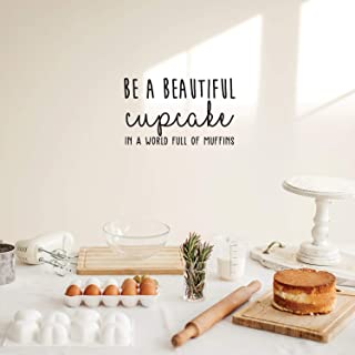 Vinyl Wall Art Decal - Be A Beautiful Cupcake in A World Full of Muffins - 15