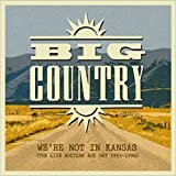 We're Not in Kansas: The Live Bootleg Box Set 1993–1998 von Big Country
