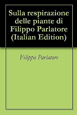 Sulla respirazione delle piante di Filippo Parlatore