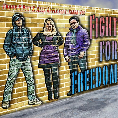 Fight For Freedom (feat. Kiara Vee)