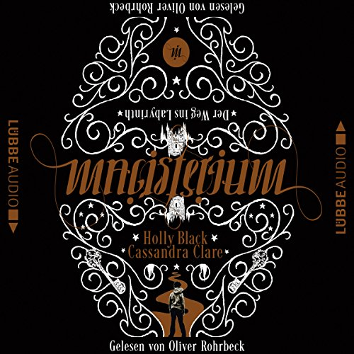 Der Weg ins Labyrinth     Magisterium 1              By:                                                                                                                                 Cassandra Clare,                                                                                        Holly Black                               Narrated by:                                                                                                                                 Oliver Rohrbeck                      Length: 9 hrs and 21 mins     Not rated yet     Overall 0.0