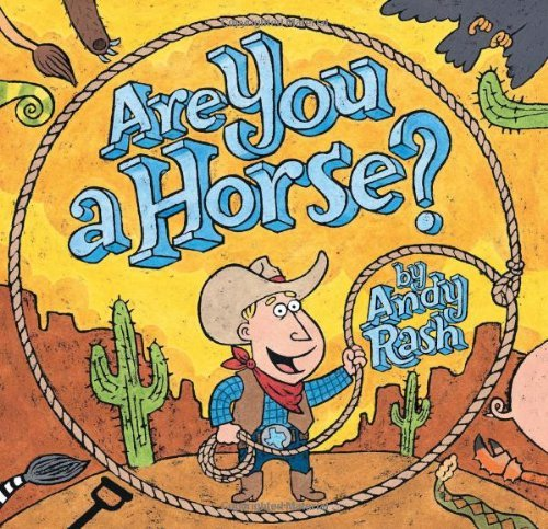 [ [ [ Are You a Horse?[ ARE YOU A HORSE? ] By Rash, Andy ( Author )Mar-01-2009 Hardcover
