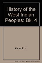 History of the West Indian Peoples (Bk. 4)