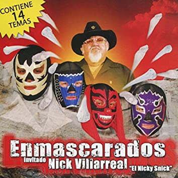 """Enmascarados Invitado Nick Villareal """"El Nicky Snick"""""""