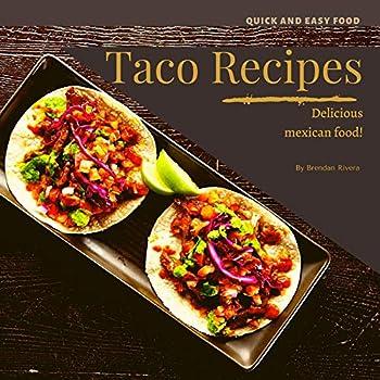 Taco Recipes  Delicious mexican food