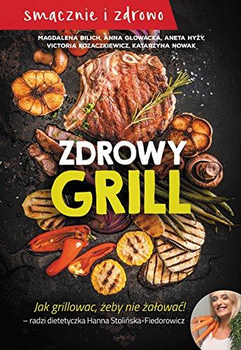 Zdrowy grill: Jak grillowac zeby nie zalowac