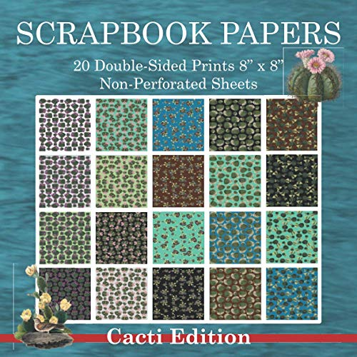 """Compare Textbook Prices for Scrapbook Papers 20 Double-Sided Prints 8"""" x 8"""" Non-Perforated Sheets Cacti Edition: Crafting, Scrapbooking, Collage Arts Paper Book Package  ISBN 9798599473657 by Paper Scrap Design Co."""