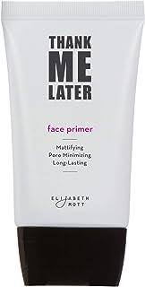 Matte Makeup Base Primer for Face: Elizabeth Mott Thank Me Later Face Primer for Oily Skin - Pore Minimizer, Shine Control...