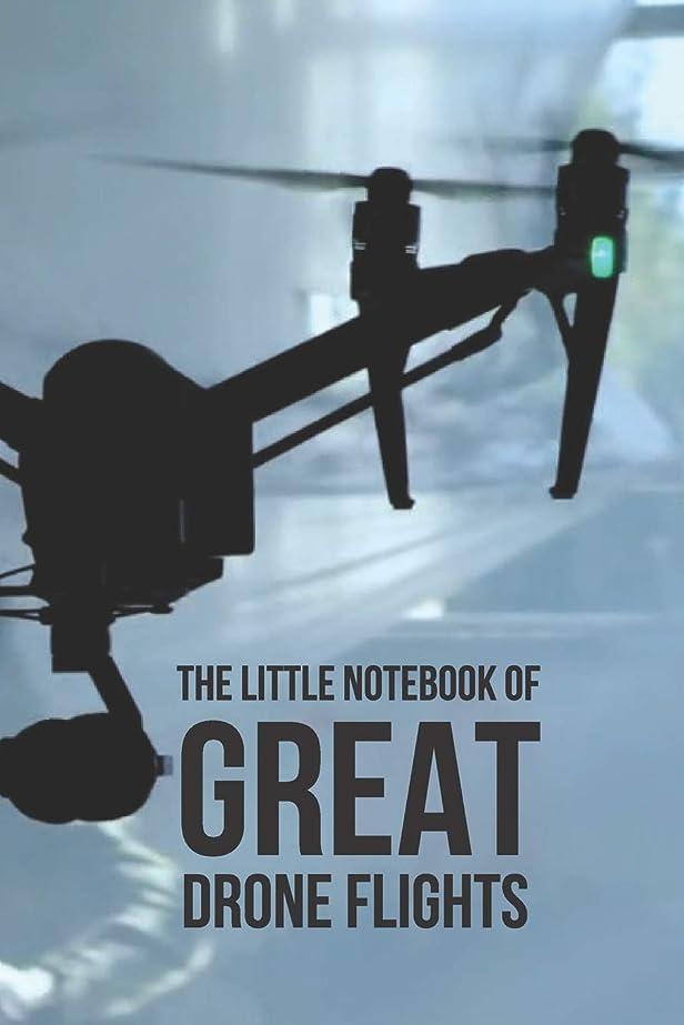 """カプラーあらゆる種類の究極のThe Little Notebook of Great Drone Flights: UAV Journal: 6 x 9"""". Journal for Drone Pilots and Operators, Ideal Notebook Gift for Drone Owners With Quotes To Inspire"""