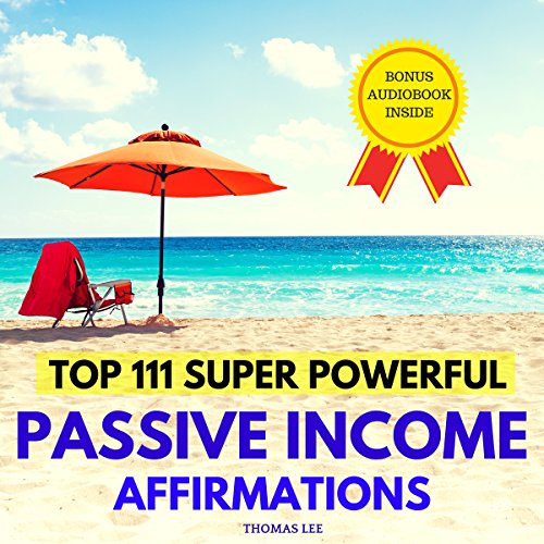 Top 111 Super Powerful Passive Income Affirmations audiobook cover art