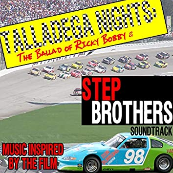 Talladega Nights: The Ballad of Rocky Bobby & Step Brothers Soundtrack (Music Inspired by the Film)