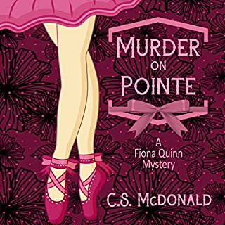 Murder on Pointe     A Fiona Quinn Mystery              By:                                                                                                                                 C.S. McDonald                               Narrated by:                                                                                                                                 Maren Swenson Waxenberg                      Length: 4 hrs and 30 mins     12 ratings     Overall 3.7