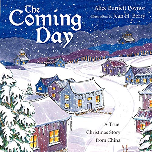 The Coming Day: A True Christmas Story from China