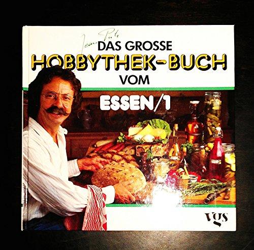 Das große Hobbythek- Buch vom Essen I