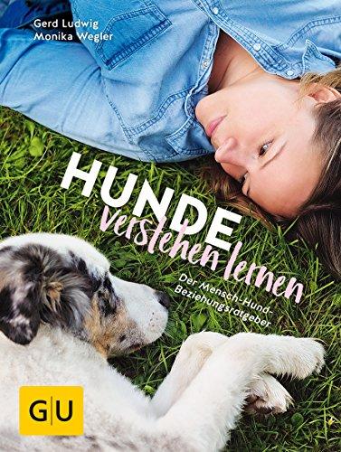 Hunde verstehen lernen: Der Mensch-Hund-Beziehungsratgeber (GU Tier Spezial)
