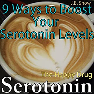 Serotonin: The Happy Drug     9 Ways to Boost Your Serotonin Levels               By:                                                                                                                                 J.B. Snow                               Narrated by:                                                                                                                                 Pete Beretta                      Length: 22 mins     1 rating     Overall 1.0