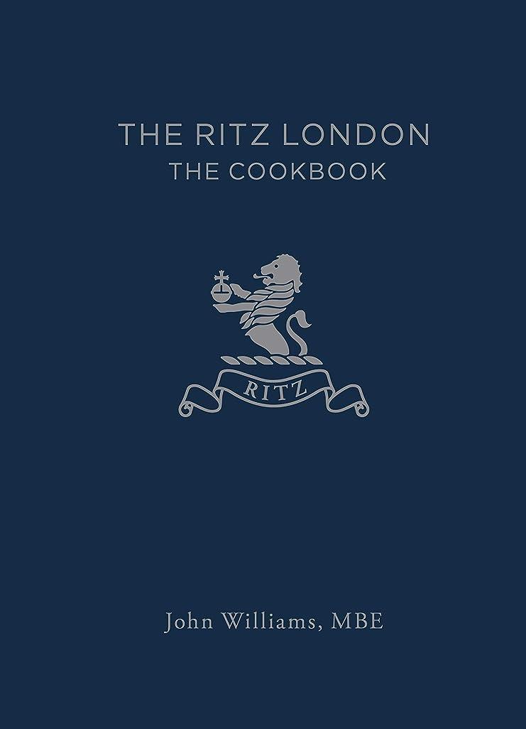 カーフ保全レールThe Ritz London: The Cookbook (English Edition)