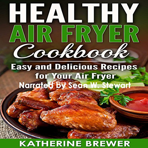 Healthy Air Fryer Cookbook     Easy and Delicious Recipes for Your Air Fryer              By:                                                                                                                                 Katherine Brewer                               Narrated by:                                                                                                                                 Sean W. Stewart                      Length: 1 hr and 57 mins     Not rated yet     Overall 0.0