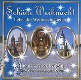 Schöne Weihnacht (Liebe alte Weihnachtslieder mit dem Thomanerchor Leipzig & Chor der Staatsoper Wien)