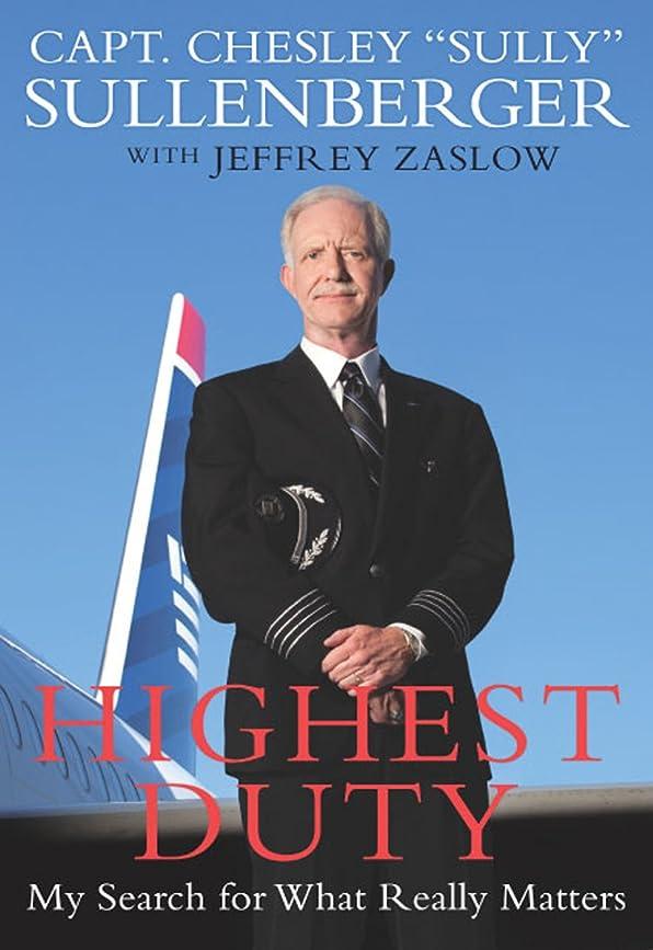 上げる寛大な意味Highest Duty: My Search for What Really Matters (English Edition)