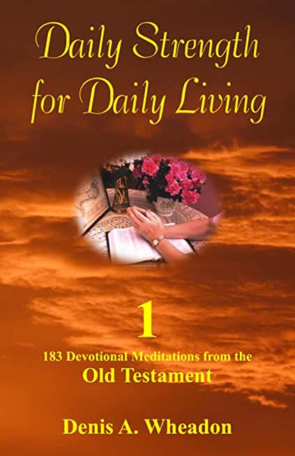 Daily Strength for Daily Living - Volume One (English Edition)