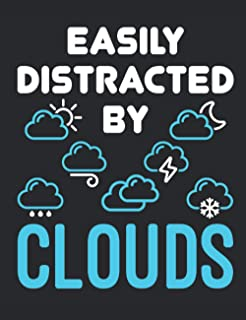 Easily Distracted by Clouds: Meteorology Notebook, Blank Paperback Lined Book to Write In, Weather Watcher Log, 150 page b...