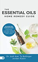 The Essential Oils Home Remedy Guide