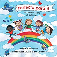 Perfecto para ti: Un cuento sobre el autismo