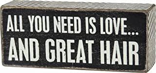 Primitives By Kathy Black Dist. Box Sign - All You Need Is Love...And Great Hair, 6