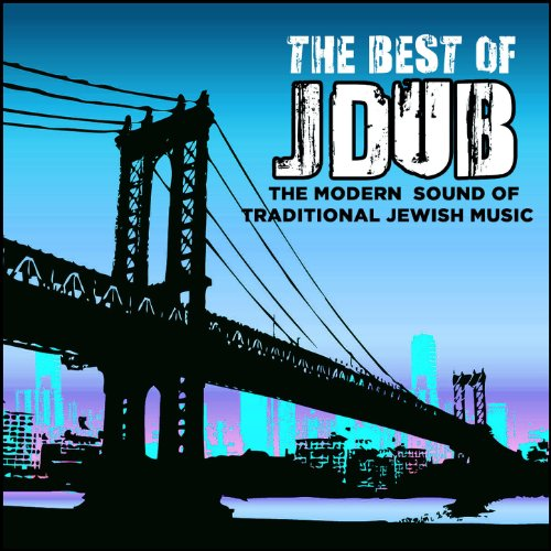 The Best of Jdub: The Modern Sound of Traditional Jewish Music