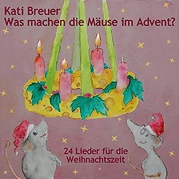 Was machen die Mäuse im Advent? 24 Lieder für die Weihnachtszeit