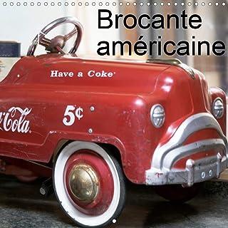 Brocante americaine (calendrier mural 2021 300 * 300 mm square) - brocante americaine, des objets d': Brocante américaine, des objets d'antan. (Calendrier mensuel, 14 Pages) (CALVENDO Choses)