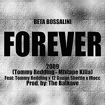 Forever (feat. Tommy Redding, 12 Gauge Shottie & I-Rocc)