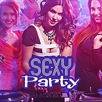 Sexy Party – Sensual Chill, Ibiza Summertime, Sexy Dance, Holiday Vibes, Summer Love, Dancefloor, Chill Out Party Time
