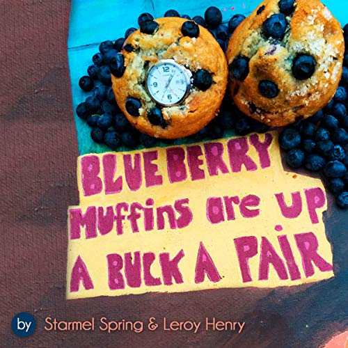 Blueberry Muffins Are up a Buck a Pair audiobook cover art