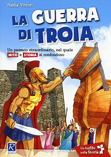 La guerra di Troia. Per la Scuola elementare