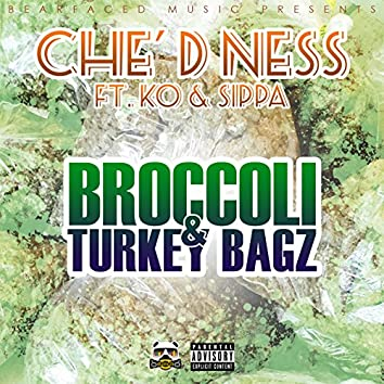 Broccoli & Turkey Bagz (feat. Ko & Sippa)