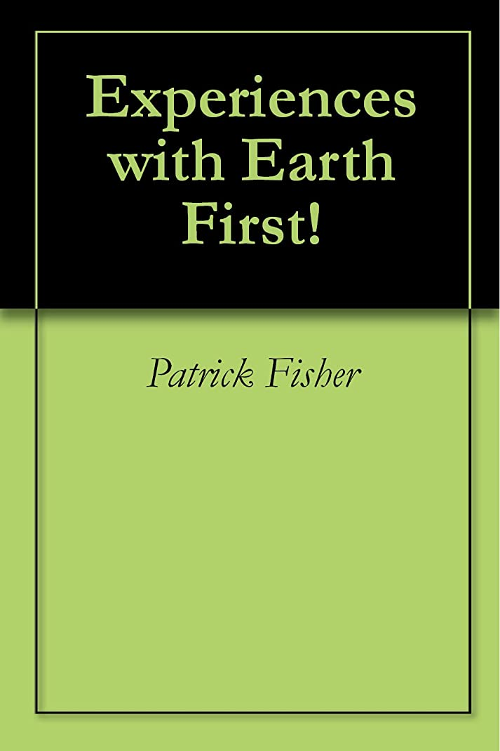 賢い不均一おなじみのExperiences with Earth First! (English Edition)