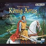 König Artus und die Ritter der Tafelrunde (Hörspiel)