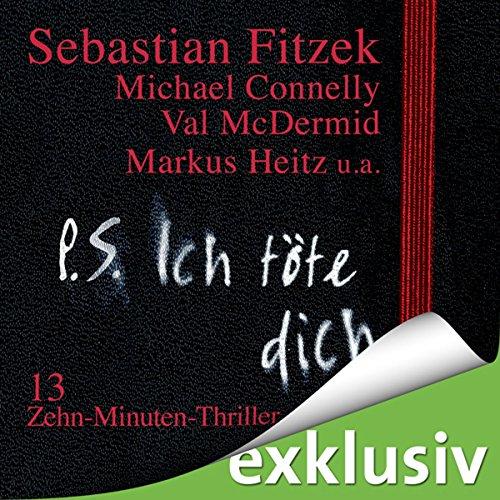 P. S. Ich töte dich. 13 Zehn-Minuten-Thriller audiobook cover art