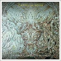 Tavener conducts Tavener by Cappella Nova