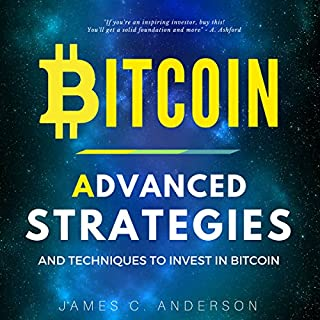 Bitcoin: Advanced Strategies and Techniques to Invest in Bitcoin audiobook cover art