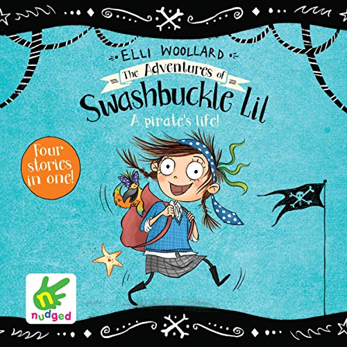 The Adventures of Swashbuckle Lil: The Secret Pirate & The Jewel Thief audiobook cover art