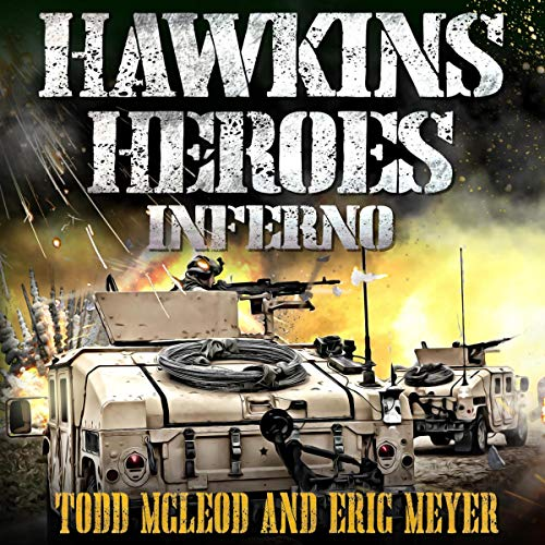 Hawkins' Heroes: Inferno Audiobook By Todd McLeod, Eric Meyer cover art